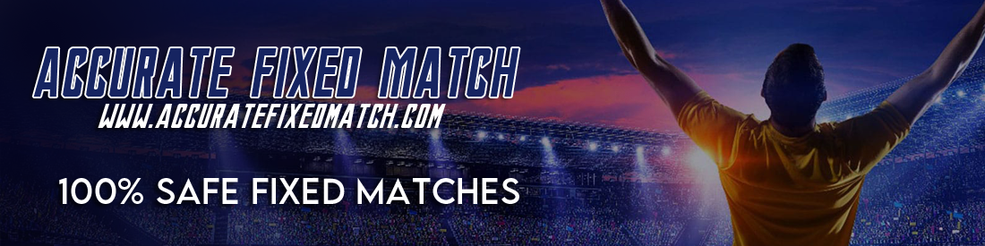 ACCURATE FIXED MATCHES 100% SURE